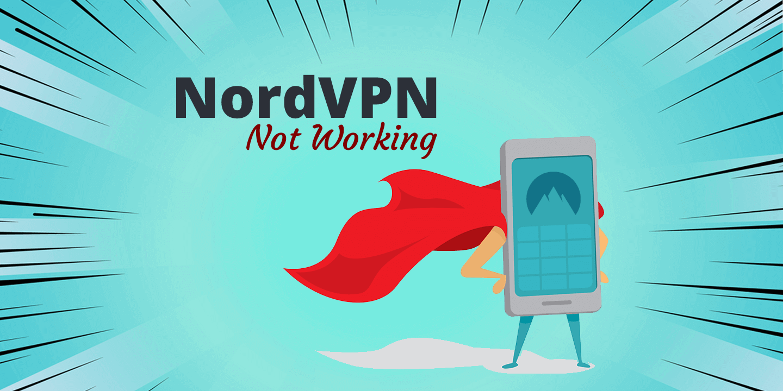 NordVPN Not Working