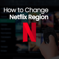 Change Your Netflix Region