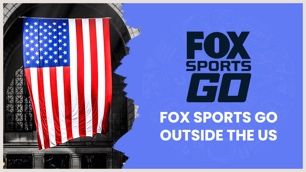 Fox Sports Go Outside US