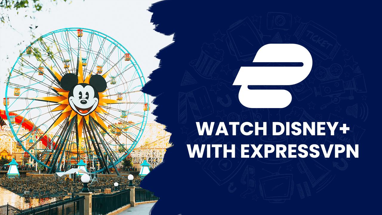 Disney Plus with ExpressVPN