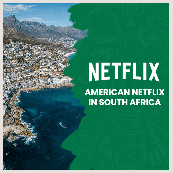 Watch American Netflix in South Africa