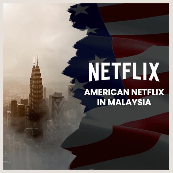 watch american netflix malaysia