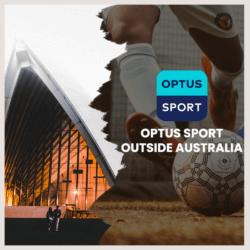 Optus Sport Outside Australia