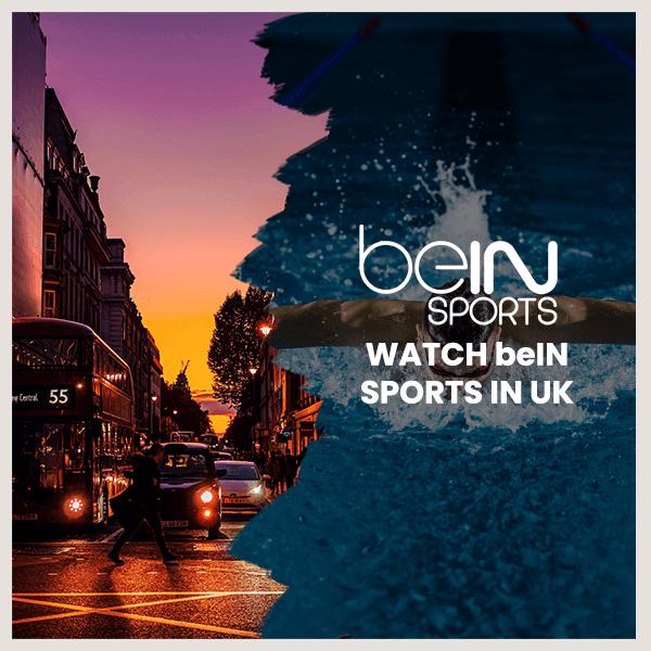 watch bein sports in uk