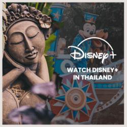 Watch Disney Plus in Thailand