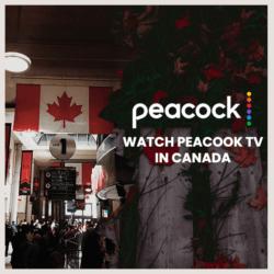 Watch Peacock TV Canada