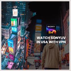 Watch SonyLiv in USA