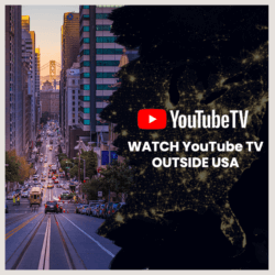 Watch YouTube TV Outside USA