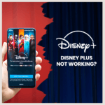 Why Disney Plus is Not Working