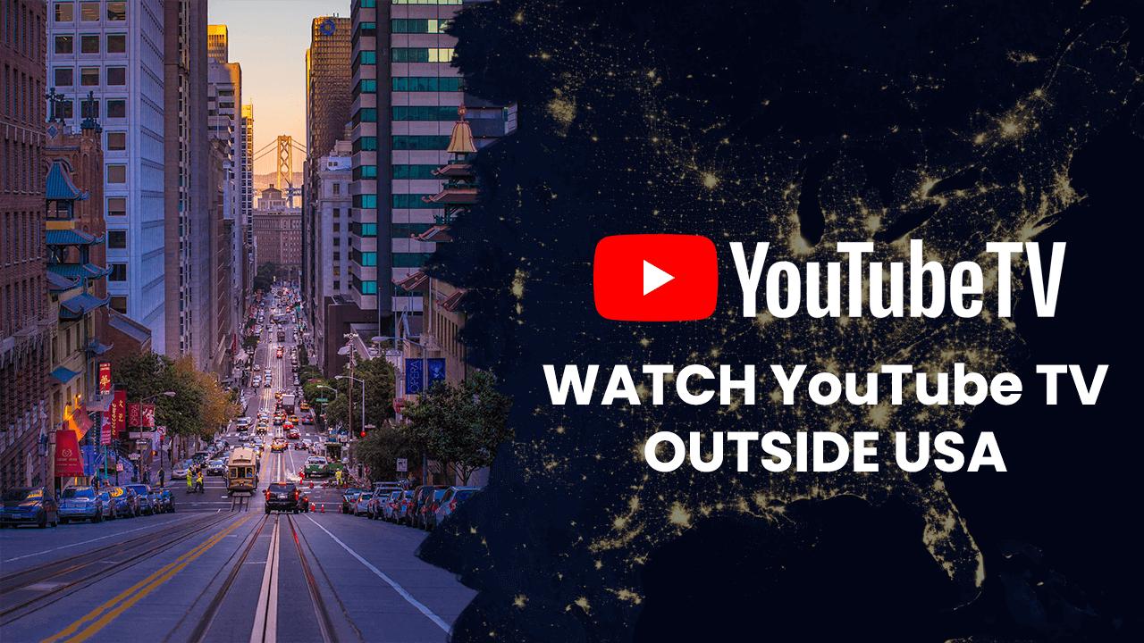 YouTube TV Outside USA