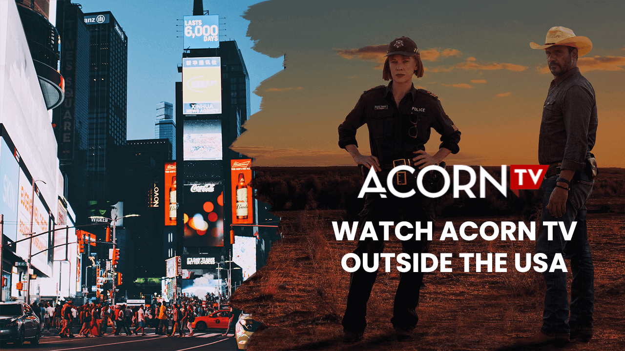 watch acorn tv outside the usa