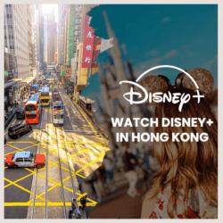 watch disney plus in hong kong