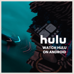 watch hulu on android