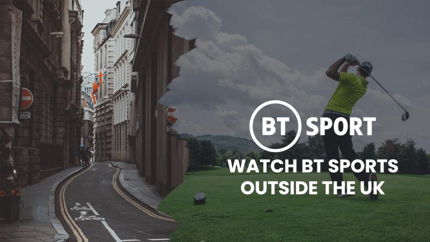 Watch BT Sports Outside UK