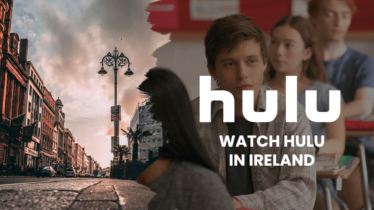 watch hulu in ireland