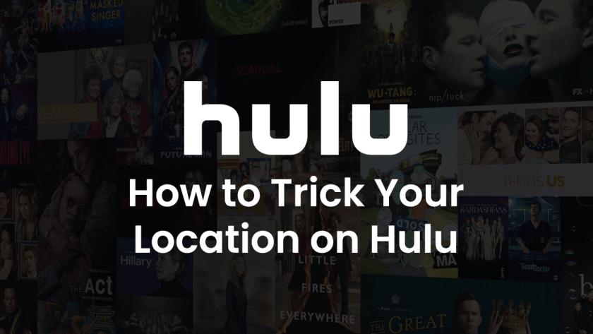 Hulu Location Trick
