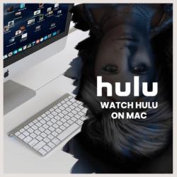 Watch Hulu on Mac