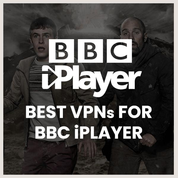 best vpns for bbc-iplayer